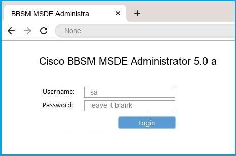 Cisco BBSM MSDE Administrator 5.0 and 5.1 router default login